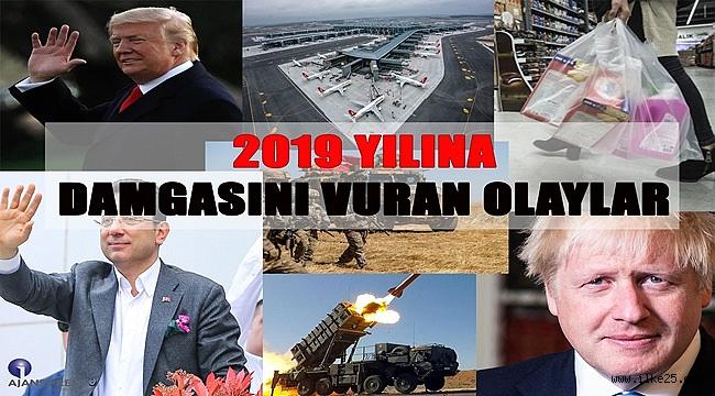 2019 YILINA DAMGASINA VURAN OLAYLAR