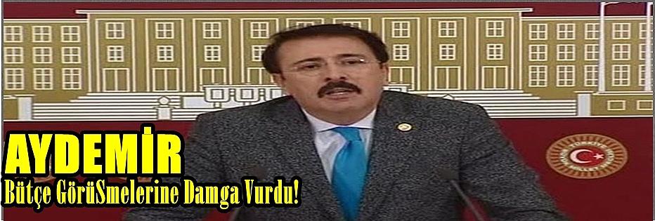 Aydemir Bütçe Görüşmelerine Damga Vurdu!