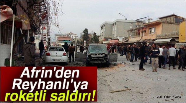 Afrin'den Reyhanlı'ya roketli saldırı