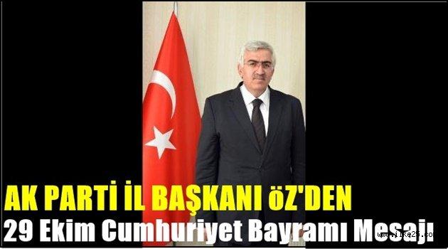AK Parti İl Başkanı Öz'den 29 Ekim Cumhuriyet Bayramı Mesajı