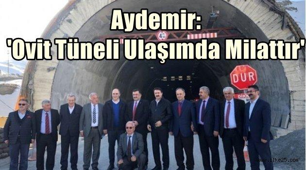 Aydemir: 'Ovit Tüneli Ulaşımda Milattır'