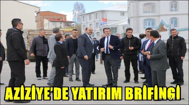 AZİZİYE'DE YATIRIM BRİFİNGİ