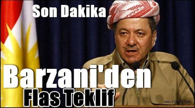 Barzani'den Flas Teklif