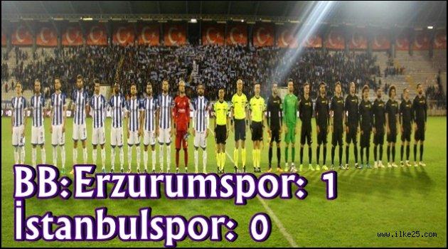 BB Erzurumspor: 1 - İstanbulspor: 0