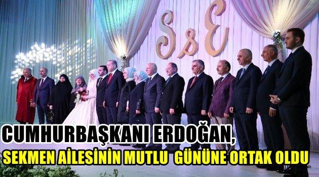 Cumhurbaşkanı Erdoğan, Sekmen ailesinin mutlu gününe ortak oldu