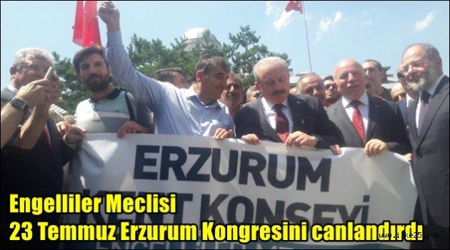 Engelliler Meclisi 23 Temmuz Erzurum Kongresini canlandırdı