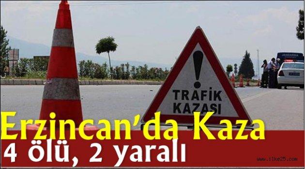 Erzincan'da Kaza:4 ölü, 2 yaralı