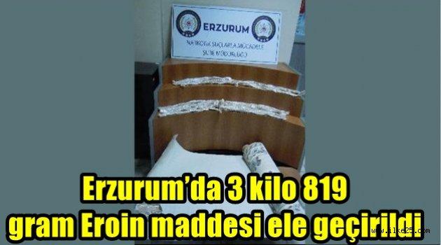Erzurum'da 3 kilo 819 gram Eroin maddesi ele geçirildi