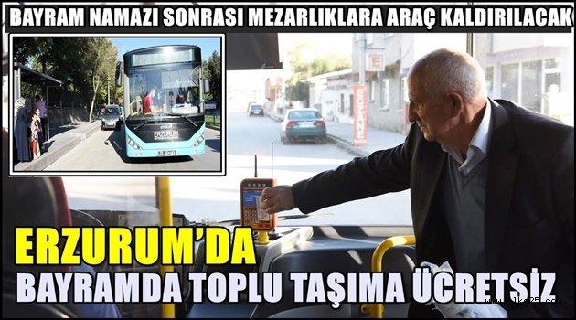 ERZURUM'DA BAYRAMDA TOPLU TAŞIMA ÜCRETSİZ