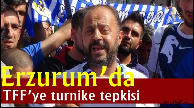 Erzurum'da TFF'ye turnike tepkisi