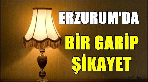Erzurum'da Bir Garip Şikayet