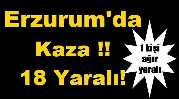 Erzurum'da Kaza !!18 Yaralı!