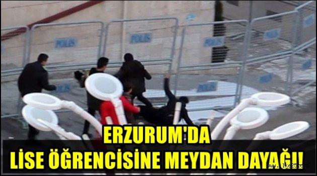 Erzurum'da Lise öğrencisini Meydan Dayağı