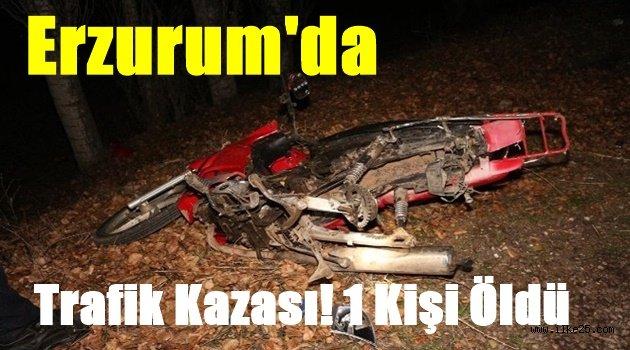 Erzurum'da Trafik Kazası! 1 Kişi Öldü