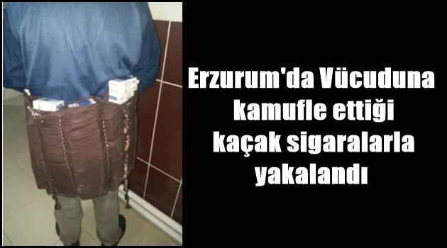 Erzurum'da Vücuduna kamufle ettiği kaçak sigaralarla yakalandı