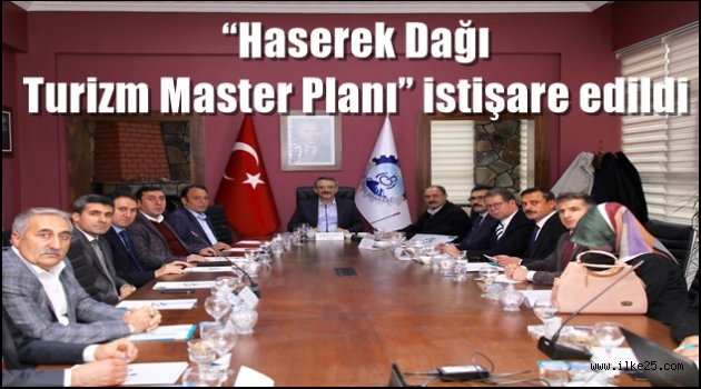 """""""Haserek Dağı Turizm Master Planı"""" istişare edildi"""