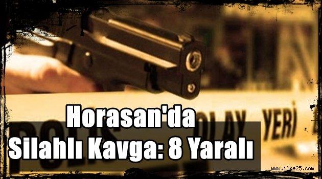 Horasan'da Silahlı Kavga: 8 Yaralı