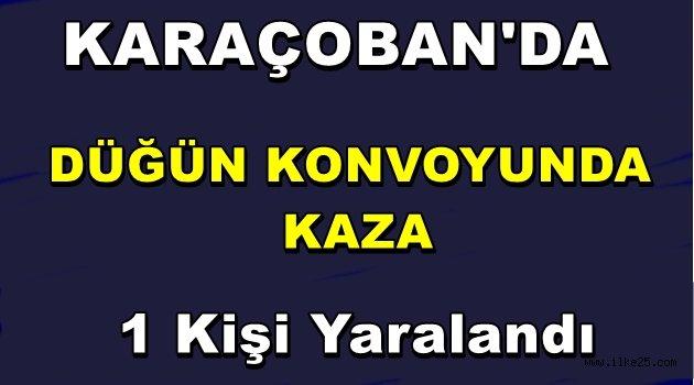 Karaçoban'da Düğün Konvoyunda Kaza