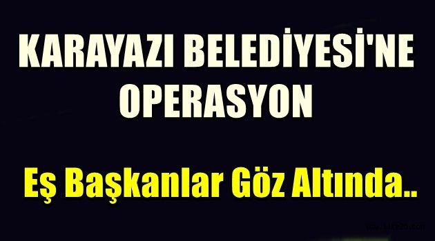 Karayazı Belediyesi'ne Operasyon!!
