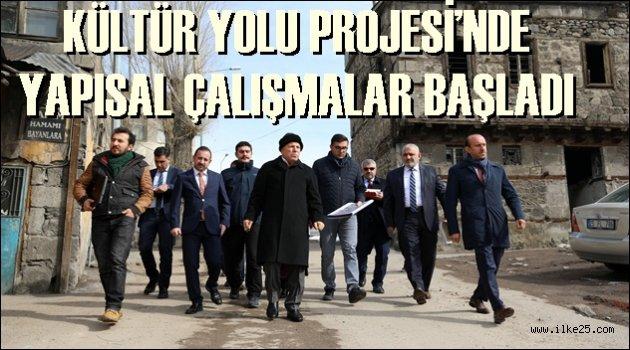 KÜLTÜR YOLU PROJESİ'NDE YAPISAL ÇALIŞMALAR BAŞLADI