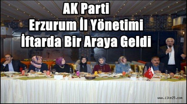 AK Parti Erzurum İl Yönetimi İftarda Bir Araya Geldi