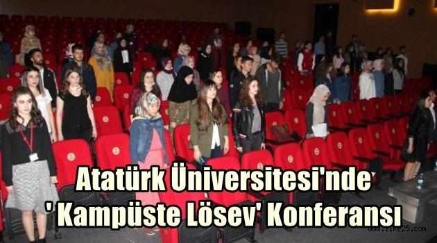 Atatürk Üniversitesi'nde ' Kampüste Lösev' Konferansı