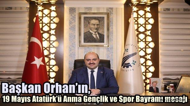 Başkan Orhan'ın, 19 Mayıs Atatürk'ü Anma Gençlik ve Spor Bayramı mesajı