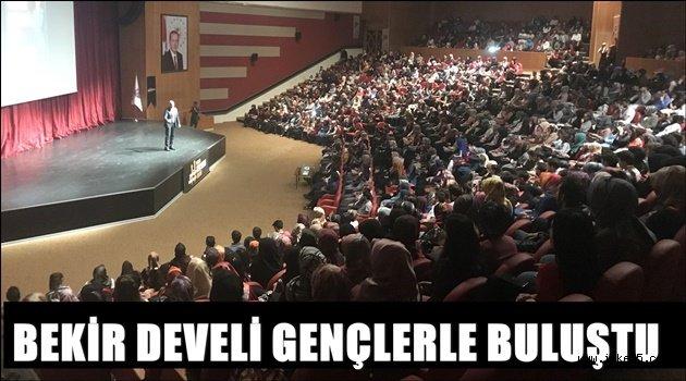 BEKİR DEVELİ ERZURUM'DA GENÇLERLE BULUŞTU