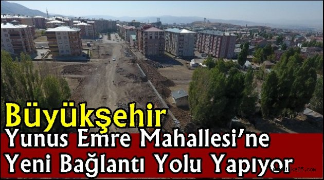 Büyükşehir Yunus Emre Mahallesi'ne Yeni Bağlantı Yolu Yapıyor