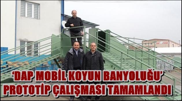 'DAP MOBİL KOYUN BANYOLUĞU' PROTOTİP ÇALIŞMASI TAMAMLANDI