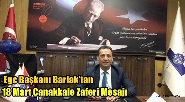 Egc Başkanı Barlak'tan 18 Mart Çanakkale Zaferi Mesajı