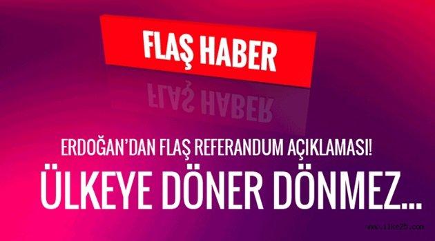 Erdoğan'dan referandum açıklaması! Ülkeye döner dönmez...