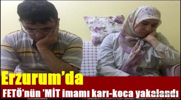 Erzurum'da FETÖ'nün 'MİT imamı karı-koca yakalandı