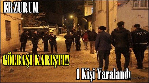Erzurum Gölbaşı Karıştı!