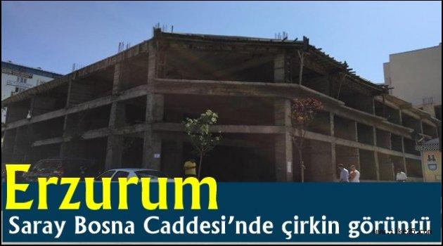 Erzurum Saray Bosna Caddesi'nde çirkin görüntü