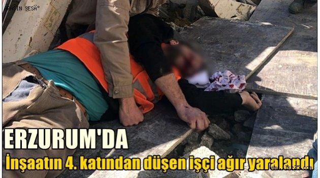 Erzurum'da İnşaatın 4. katından düşen işçi ağır yaralandı