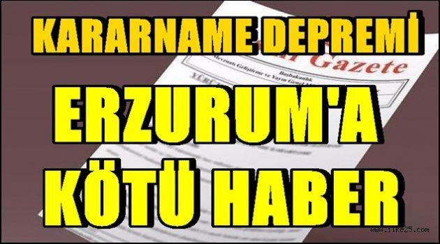 Erzurum'da Kararname Şoku!!