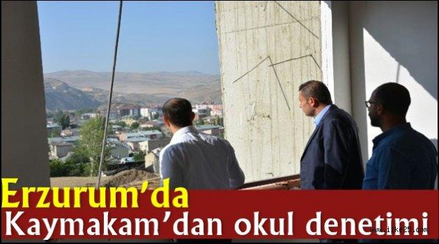 Erzurum'da Kaymakam'dan okul denetimi