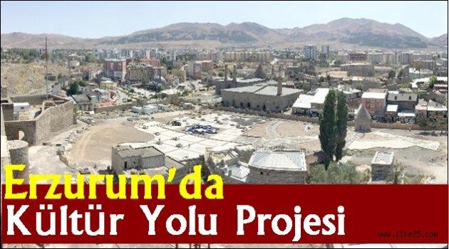 Erzurum'da Kültür Yolu Projesi