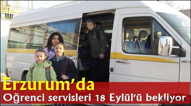 Erzurum'da Öğrenci servisleri 18 Eylül'ü bekliyor