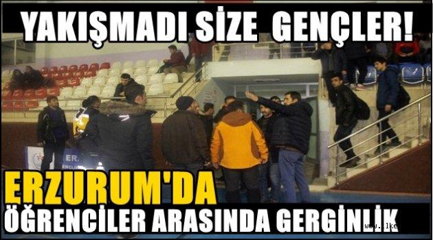 Erzurum'da Öğrenciler Arasında Gerginlik!