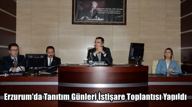 Erzurum'da Tanıtım Günleri İstişare Toplantısı Yapıldı