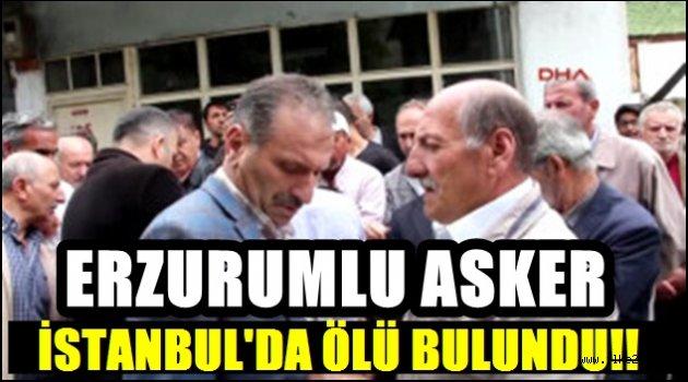 Erzurumlu Asker İstanbul'da Ölü Bulundu!