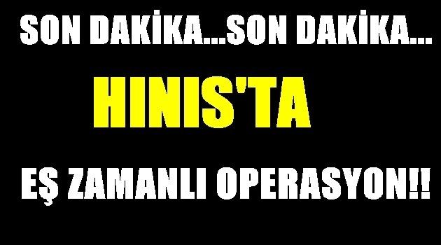 Hınıs'ta Eş Zamanlı Operasyon!!