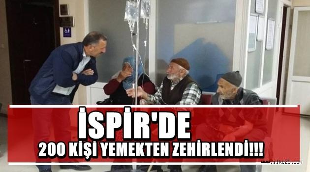 İSPİR'DE 200 KİŞİ ZEHİRLENDİ!!!