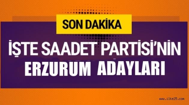 İşte Saadet Partisi  Erzurum Adayları