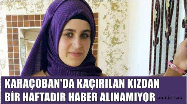 Karaçoban'da Kaçırılan Kızdan Haber Alınamıyor