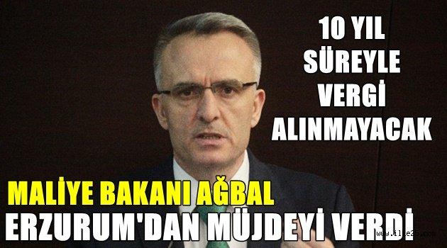 Maliye Bakanı Ağbal,Erzurum'dan Müjdeyi Verdi