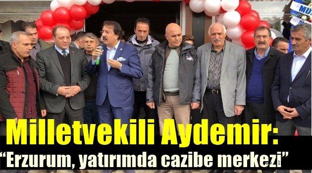 """Milletvekili Aydemir: """"Erzurum, yatırımda cazibe merkezi"""""""