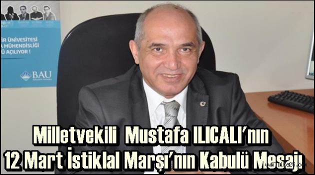 Milletvekili  Mustafa ILICALI'nın  12 Mart İstiklal Marşı'nın Kabulü Mesajı